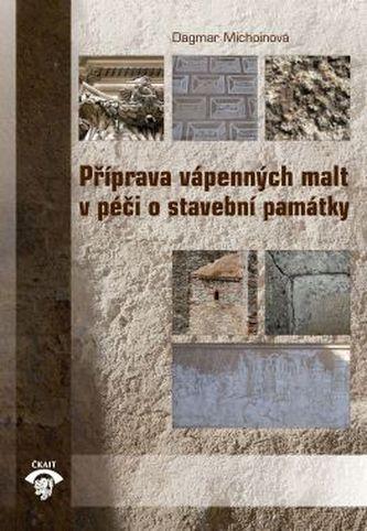 Příprava vápenných malt v péči o stavební památky. 2. vydání