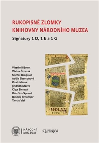 Rukopisné zlomky Knihovny Národního muzea - Signatury 1 D, 1 E a 1 G