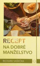 Recept na dobré manželstvo