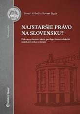 Najstaršie právo na Slovensku?