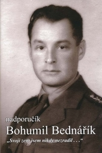 Nadporučík Bohumil Bednářík