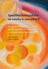 Specifika komunikace ve vztahu k sexualitě II: Pomáhající profese ve vztahu k sexualitě,včetně osob s mentálním postižením - z e