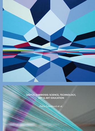 Useful symbiosis: science, technology, art & art education