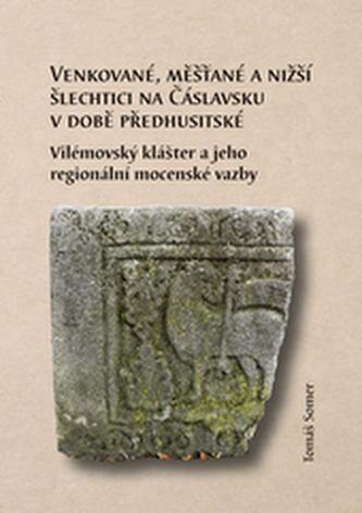 Venkované, měšťané a nižší šlechtici na Čáslavsku v době předhusitské