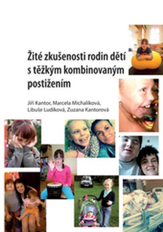 Žité zkušenosti rodin dětí s těžkým kombinovaným postižením
