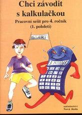 Chci závodit s kalkulačkou - pracovní sešit pro 4. ročník