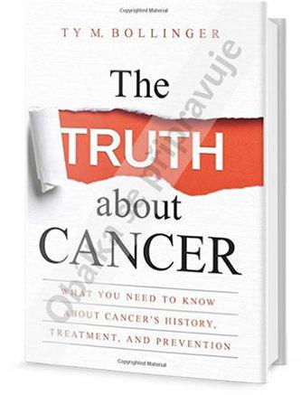 Pravda o rakovině - Vše, co potřebujete vědět o historii, léčbě a prevenci - Bollinger Ty M.