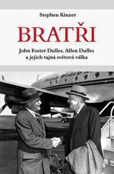 Bratři - John Foster Dulles, Allen Dulles a jejich tajná světová válka