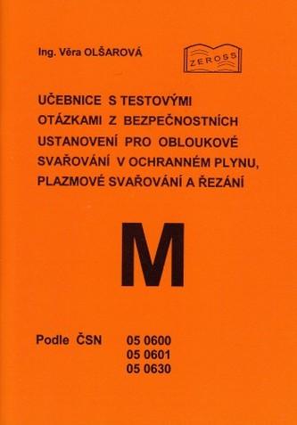 Učebnice s testovými otázkami z bezpečnostních ustanovení pro obloukové svařování v ochranném plynu,