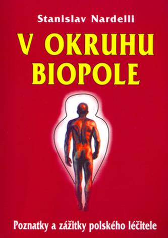V okruhu biopole - Stanislav Nardelli