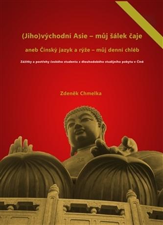 (Jiho)východní Asie - můj šálek čaje aneb Činský jazyk a rýže - můj denní chléb