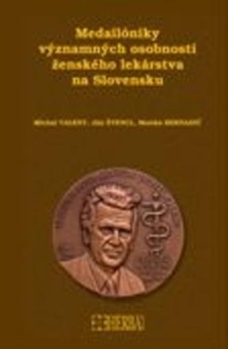 Medailóniky významných osobností ženského lekárstva na Slovensku