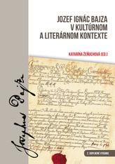 Jozef Ignác Bajza v kultúrnom a literárnom kontexte 2.doplnené vydanie