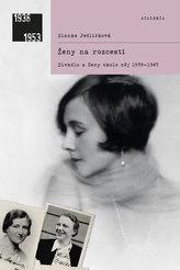 Ženy na rozcestí - Divadlo a ženy okolo něj 1939-1945