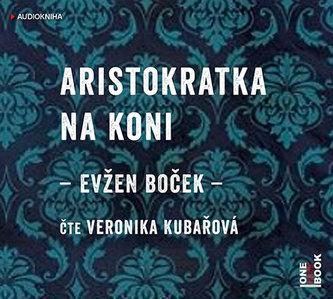 Aristokratka na koni - CDmp3 (Čte Veronika Kubařová)
