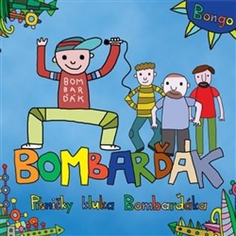 Písničky kluka BomBarďáka - BomBarďák