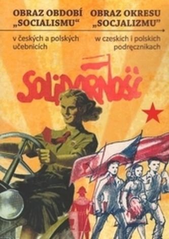 Obraz období socializmu v českých a polských učebnicích