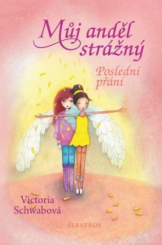 Můj anděl strážný: Poslední přání - Victoria Schwab