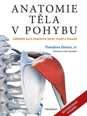 Anatomie těla v pohybu, 2. vydání - Theodore Dimon