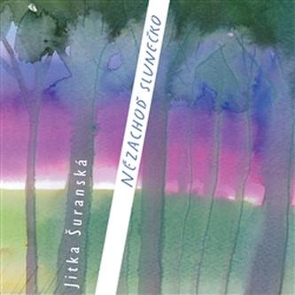 Nězachoď slunečko - Jitka Šuranská Trio