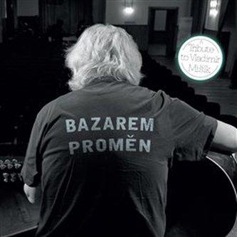 Bazarem proměn: A Tribute to Vladimír Mišík