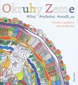 Okruhy zeme-omaľovánky pre dospelých - Luptáková,Marek Markuš Natália
