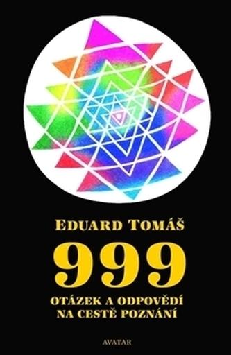 999 otázek a odpovědí na cestě poznání - Eduard Tomáš