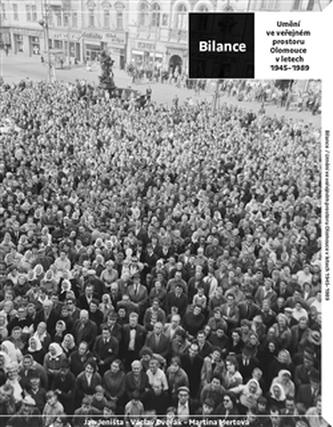 Bilance. Umění ve veřejném prostoru Olomouce v letech 1945–1989