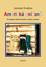 Americká snídaně - Po stopách zlaté horečky a Jacka Londona