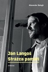 Ján Langoš. Strážca pamäti