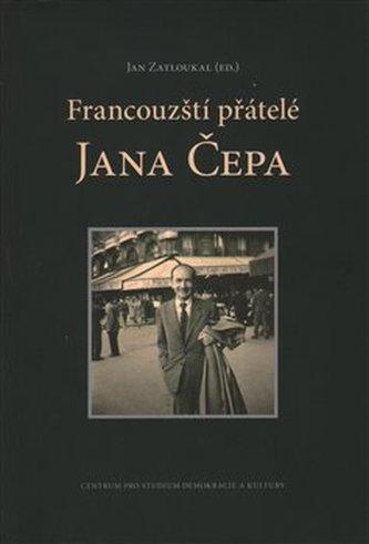Francouzští přátelé Jana Čepa