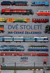Dvě století na české železnici
