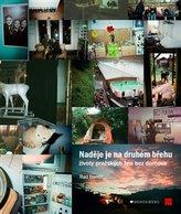 Naděje je na druhém břehu - Životy pražských žen bez domova