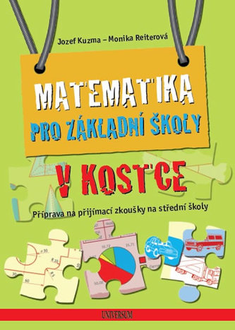 Matematika pro základní školy v kostce - Kuzma Jozef, Reiterová Monika