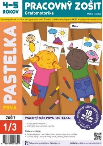 Prvá pastelka - Pracovný zošit 4-5 rokov - Mária Tašková