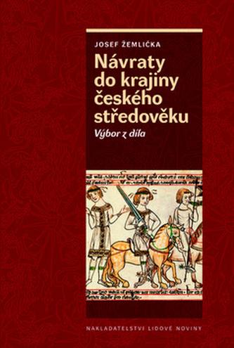 Návraty do krajiny českého středověku - Josef Žemlička