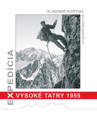 Expedícia Vysoké Tatry 1955 - Vladimír Koštial