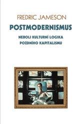 Postmodernismus neboli kulturní logika pozdního kapitalismu