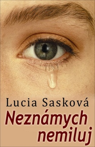 Neznámych nemiluj - Sasková Lucia