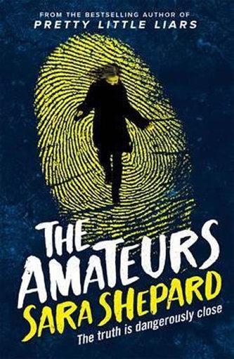 The Amateurs : Book 1 - Sara Shepard