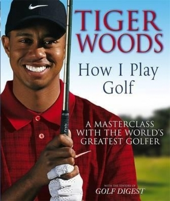 Tiger Woods - How I Play Golf - Tiger Woods