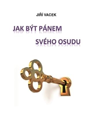 Jak být pánem svého osudu - Jiří Vacek