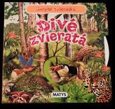 Skryté zvieratká Divé zvieratá
