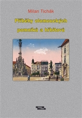 Příběhy olomouckých pomníků a hřbitovů