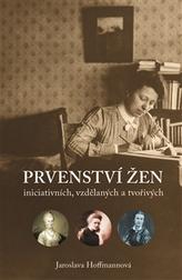 Prvenství žen: ženy iniciativní, vzdělané a tvořivé