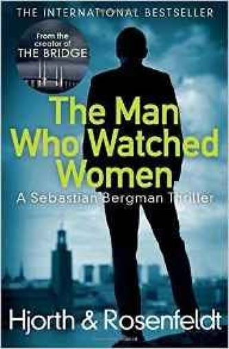 The Man Who Watched Women - Hjorth Michael, Rosenfeldt Hans