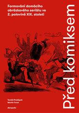 Před komiksem - Formování domácího obrázkového seriálu ve 2. polovině XIX. století