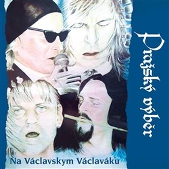 Na Václavskym Václaváku - Pražský výběr