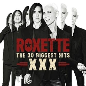 The 30 Biggest Hits XXX - Roxette
