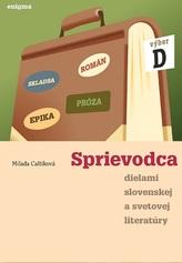 Sprievodca dielami slovenskej a svetovej literatúry - výber D